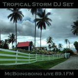 Tropical Storm ~ DJ McBoing Boing Live on WNYU 89.1 FM