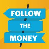 Follow the Money - Episode 27 - What's Wrong with Politics & How to Fix It