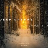 Deep Dreams Volume Six