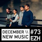 EZH \\ December New Music ft Chris Dave, GoGo Penguin and Noya Rao