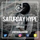 #SATURDAYHYPE EPISODE 13 (Afrobeats, Urban, R&B, Hip Hop and Grime)