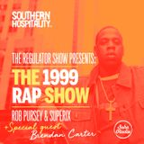 The Regulator Show - '1999 Rap Show' - Rob Pursey & Superix + special guest Brendan Carter