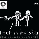 Dead as Disco & Chris Vega - Tech in my Soul Vol 1
