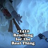 #1410: Reaching For The Real Thing