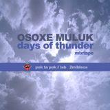 Osoxe Muluk - Days of Thunder (Mixtape)