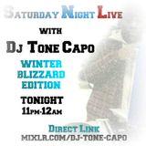 DJ TONE CAPO PRESENTS SATURDAY NIGHT LIVE (WINTER BLIZZARD EDITION) ON MIXLR