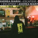 Escapism (03 Aug 19) - Andrea Marini