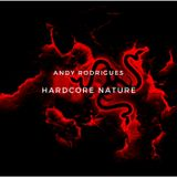 Andy Rodrigues - Hardcore Nature