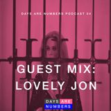 Days Are Numbers Podcast 04 // Guest Mix: Lovely Jon