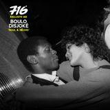 716 Exclusive Mix - Boulo Disjoké : Soul Et Néons