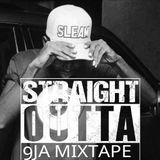 Straight outta 9ja mixtape by the impekable Dj Sleam