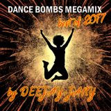 Dance Bombs MEGAMIX - Best of 2017 (by Deejay-jany)