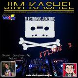 Electronic Jukebox Radioshow by Jim Kashel (Episode 3 - 29-06-2013) www.electropostaway.es