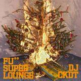Fu**ing Super Lounge