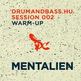 Mentalien - Drumandbass.hu Session 002 warm-up