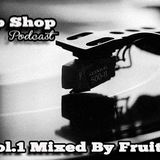 The (new) Chop Shop Podcast Vol.1 Mixed By Fruitman