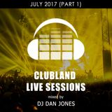 CLS10 - Clubland Live Sessions - DJ Dan Jones - Dance Radio UK (03 AUG 2017)