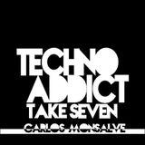 Techno Addict - Take Seven w. Carlos Monsalve