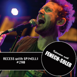 RECESS with SPINELLI #290, Fenech-Soler
