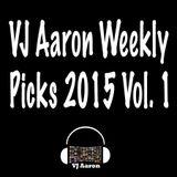 VJ Aaron Weekly Picks 2015 Vol. 1