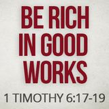 Be Rich in Good Works