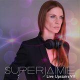 SuperJaimie Live Upstairs VII