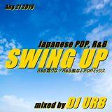 Swing Up Japanese / R&B寄りな?風な?J-POPミックス / J-POP, J-R&B, R&B Classics