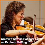 Joan Griffing: Music for Peace Making & Reconciliation - Creative Strings Podcast Ep. 34