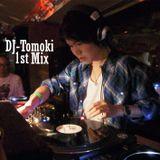 DJ-Tomoki 1st MIX!!!