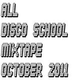 October 2011 Mixtape - Disco School