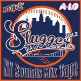 New York Classic HipHop Mix SLUGGER Vol.2 Mixed By DJ A-LO