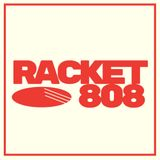 Racket 808 :: Mixtape 005