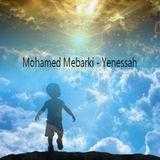 Mohamed Mebarki - Yenessah (Symphony Of Hope)