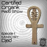 Certified Organik Radio Show Episode 1