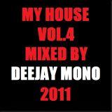 My House Vol.4 Mixed By Dj Mono