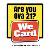 Are You Ova 21? (OvaEZ Drunk Mix) by ReaL P