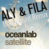 OceanLab - Satellite (Aly & Fila Unreleased Remix)