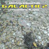 "Adventures In Sound Radio ""GALACTIC""Part 2..Recorded 2010"