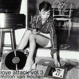 Love Attack Vol. 3 - Milton Van Houten