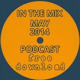 IN THE MIX MAY 2014 house & tech PODCAST - mixed by kit mason - FREE DOWNLOAD @ SOUNDCLOUD