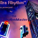 XTRA RHYTHM . . As Promised!