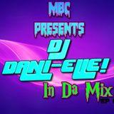 M.B.C In Da Mix Presents DJ Dani-Elle` Episode 6