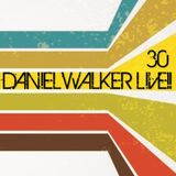 Daniel Walker Live!! 30 - live mixed by Dj Daniel Walker