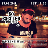 SO EXCITED Radio Show #013 mixed by Micronoise