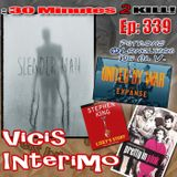 Slender Man Vicis Interimo Episode 339