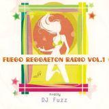 DJ Fuzz-Fuego Reggaeton Radio Vol 1