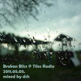 DSH - Broken Bliss 05.05.2011 @ Tilos Radio Live