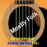 MOSTLY FOLK WITH ARTIE MARTELLO ON RADIO SATELLITE2 SHOW 329