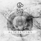 Ревю на 40 Days Later - Alterations (29.10.17)