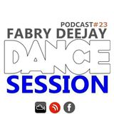 DANCE SESSION  podcast #23  BY FABRY DEEJAY